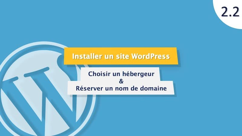Tutoriel WordPress : Réserver un hébergeur web