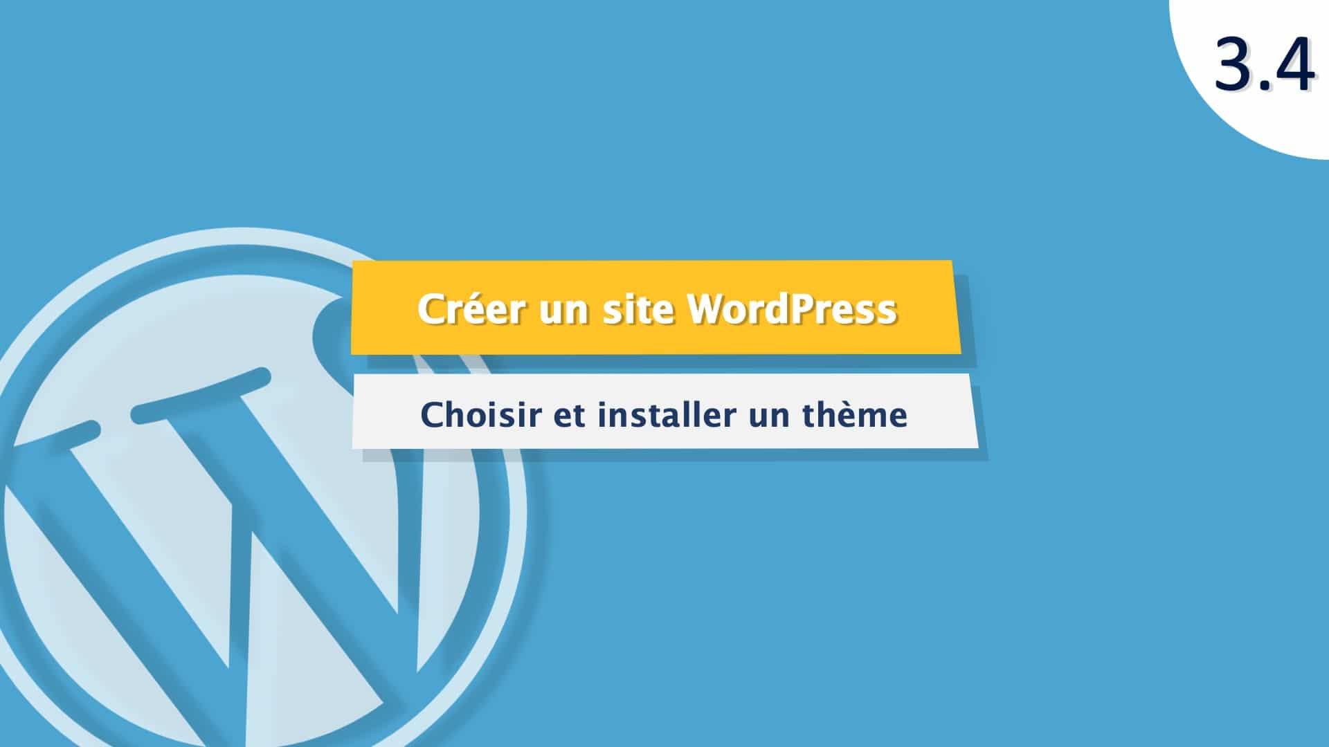 Tutoriel WordPress : Choisir et installer un thème WordPress